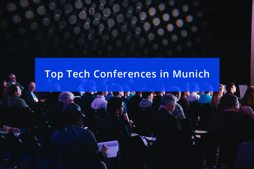 6 Top Tech Conferences for Startups in Munich in 2020
