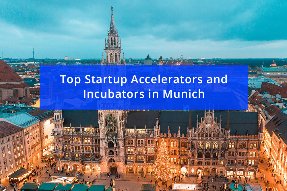 7 Top Startup Accelerators and Incubators in Munich