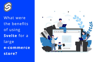 What Were the Benefits of Using Svelte for a Large E-commerce Store?